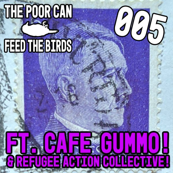 EP 005 - Thx For The Adolf Stamp (ft. Cafe Gummo & RAC!)