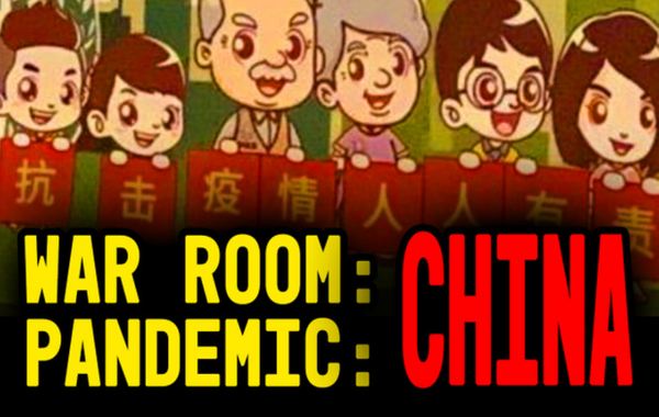 EP 011 - WAR ROOM: PANDEMIC: CHINA
